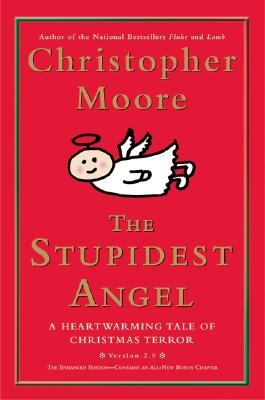 The Stupidest Angel: A Heartwarming Tale of Christmas Terror, Version 2.0 - Moore, Christopher