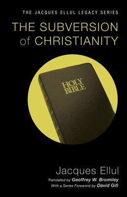 The Subversion of Christianity - Ellul, Jacques