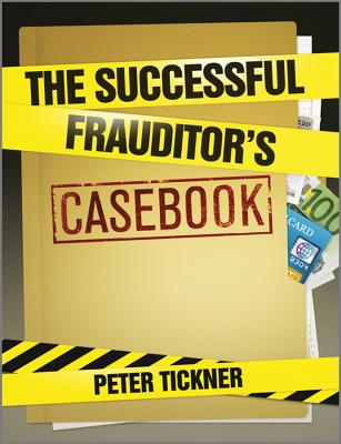 The Successful Frauditor's Casebook - Tickner, Peter (Editor)
