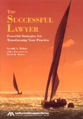 The Successful Lawyer: Powerful Strategies for Transforming Your Practice - Riskin, Gerald A