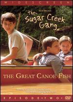 The Sugar Creek Gang: The Great Canoe Fish