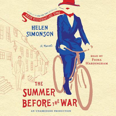 The Summer Before the War - Simonson, Helen, and Hardingham, Fiona (Read by)