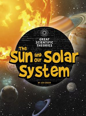 The Sun and Our Solar System - Green, Jen, Dr.