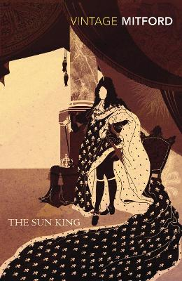 The Sun King - Mitford, Nancy, and Tillyard, Stella (Introduction by)