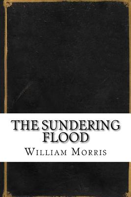 The Sundering Flood - Morris, William, MD