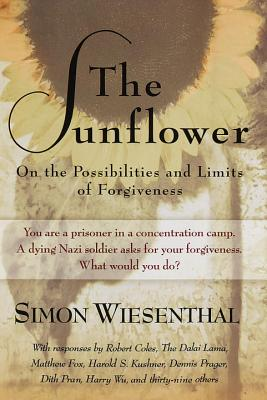 The Sunflower: On the Possibilities and Limits of Forgiveness - Wiesenthal, Simon