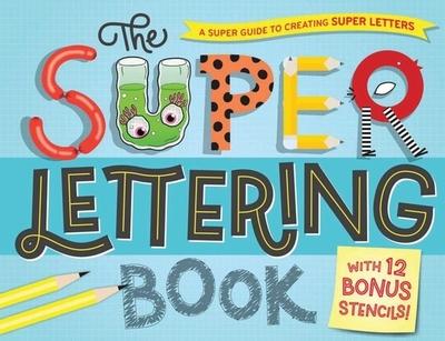The Super Lettering Book: With 12 Bonus Stencils! - Bos, Samone