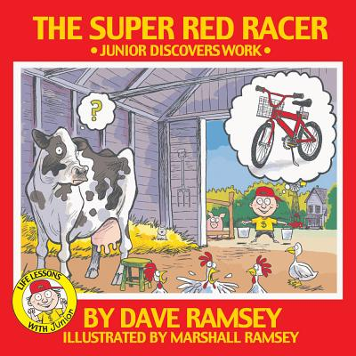 The Super Red Racer: Junior Discovers Work - Ramsey, Dave