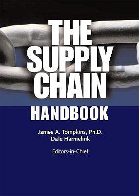 The Supply Chain Handbook - Tompkins, James A, PH.D (Editor), and Harmelink, Dale (Editor)