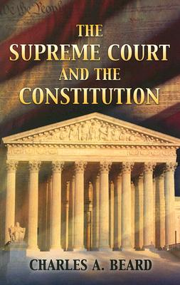 The Supreme Court and the Constitution - Beard, Charles Austin, and Westin, Alan F, Professor (Introduction by)