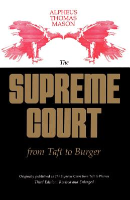 The Supreme Court from Taft to Burger - Mason, Alpheus Thomas (Preface by)