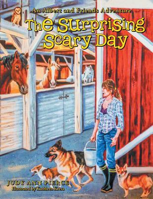 The Surprising Scary Day: An Albert and Friends Adventure - Pierce, Judy Ann