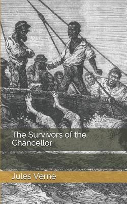 The Survivors of the Chancellor - Verne, Jules