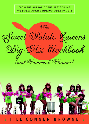 The Sweet Potato Queens' Big-Ass Cookbook (and Financial Planner) - Browne, Jill Conner