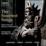 The Sweetest Songs: Music from the Balwin Partbooks, Vol. 3