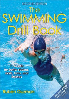 The Swimming Drill Book 2nd Edition - Guzman, Ruben