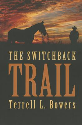 The Switchback Trail - Bowers, Terrell L