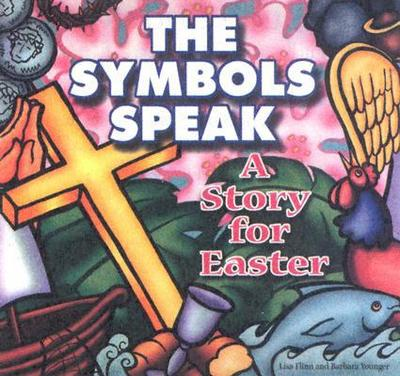 The Symbols Speak: A Story for Easter - Younger, Barbara