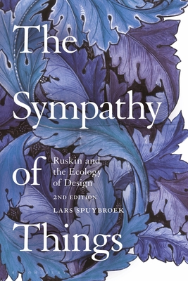 The Sympathy of Things: Ruskin and the Ecology of Design - Spuybroek, Lars