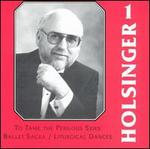 The Symphonic Wind Music of David R. Holsinger, Vol. 1