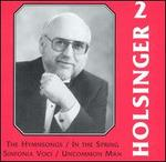 The Symphonic Wind Music of David R. Holsinger, Vol. 2