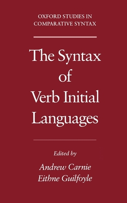 The Syntax of Verb Initial Languages - Carnie, Andrew (Editor)