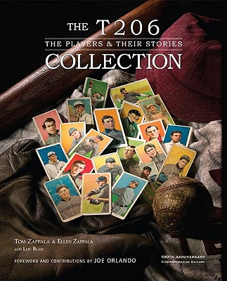 The T206 Collection: The Players & Their Stories - Zappala, Tom, and Zappala, Ellen, and Blasi, Lou