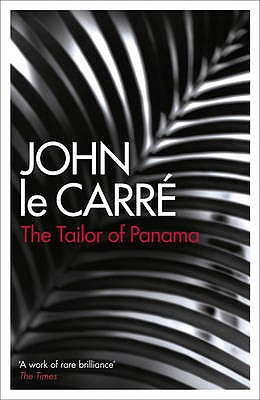 The Tailor of Panama - le Carre, John