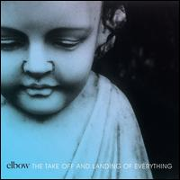 The Take Off and Landing of Everything - Elbow