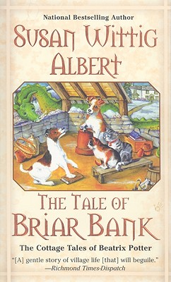 The Tale of Briar Bank - Albert, Susan Wittig, Ph.D.