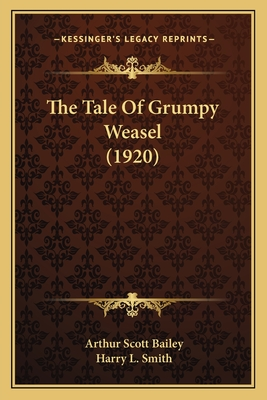 The Tale of Grumpy Weasel (1920) - Bailey, Arthur Scott