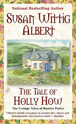The Tale of Holly How - Albert, Susan Wittig, Ph.D.