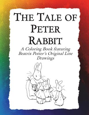 The Tale of Peter Rabbit Coloring Book: Beatrix Potter's Original Illustrations from the Classic Children's Story - Bow, Frankie
