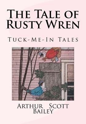 The Tale of Rusty Wren - Bailey, Arthur Scott