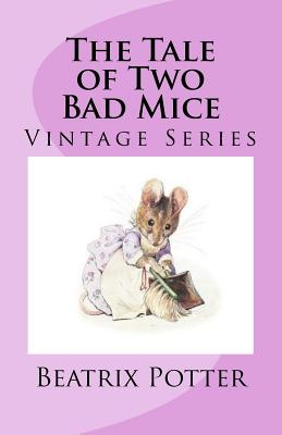 The Tale of Two Bad Mice - Potter, Beatrix, and Gilmor, R F (Compiled by)