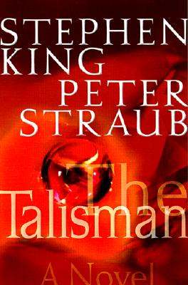 The Talisman - King, Stephen, and Straub, Peter