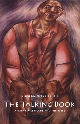 The Talking Book: African Americans and the Bible - Callahan, Allen Dwight