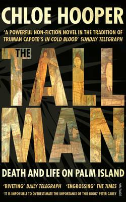 The Tall Man: Death and Life on Palm Island - Hooper, Chloe