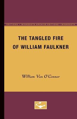The Tangled Fire of William Faulkner - O'Connor, William Van
