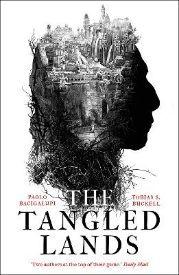 The Tangled Lands - Bacigalupi, Paolo, and Buckell, Tobias S.