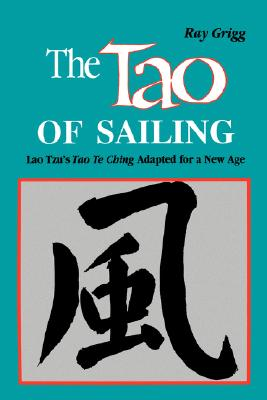 The Tao of Sailing: A Bamboo Way of Life - Grigg, Ray