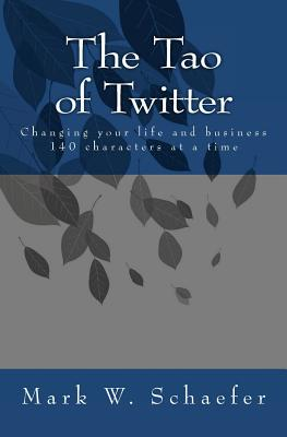 The Tao of Twitter - Schaefer, Mark W