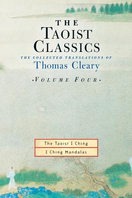 The Taoist Classics, Volume 4: The Collected Translations of Thomas Cleary - Cleary, Thomas