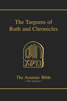 The Targums of Ruth and Chronicles - McIvor, J Staley, and Beattie, Derek R G