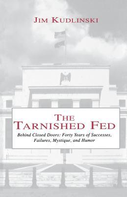 The Tarnished Fed - Kudlinski, Jim, Dr.
