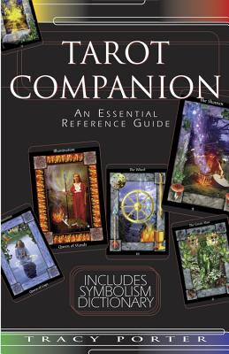 The Tarot Companion: An Essential Reference Guide - Porter, Tracy