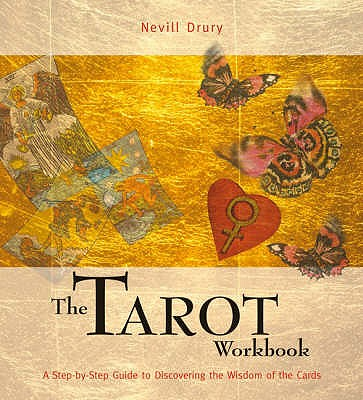 The Tarot Workbook: A Step-by-step Guide to Discovering the Wisdom of the Cards - Drury, Nevill