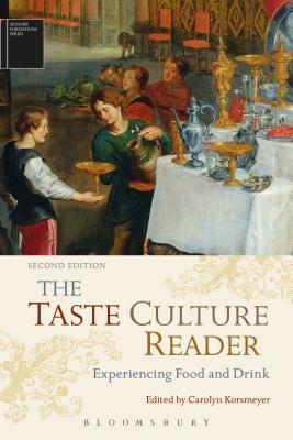 The Taste Culture Reader: Experiencing Food and Drink - Korsmeyer, Carolyn (Editor), and Howes, David (Series edited by)