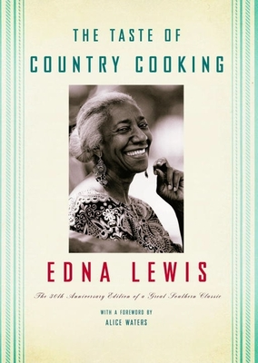 The Taste of Country Cooking: The 30th Anniversary Edition of a Great Southern Classic Cookbook - Lewis, Edna