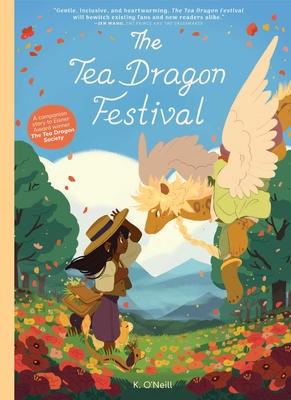 The Tea Dragon Festival - O'Neill, Katie